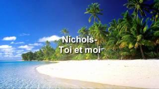 nichols - toi et moi (zouk love) [2009]