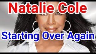 Natalie cole - starting over again 노래가사 lyrics