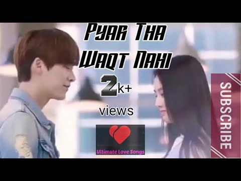 #LoveSongs     Pyaar Tha Waqt Nahi || Korean Mix Love Story || Female Version || Love Songs