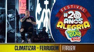 Climatizar - Ferrugem (Festival 20 anos de Alegria)