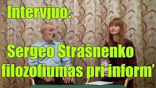 Intervjuo: Sergeo Straŝnenko filozofiumas pri informo
