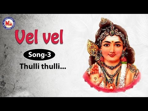 Thulli thulli - Vel Vel