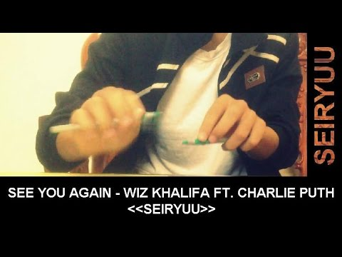 See You Again - Wiz Khalifa ft. Charlie Puth - Pen tapping cover by Seiryuu