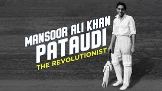 Mansoor Ali Khan Pataudi: The Revolutionist   The Agents Of Change   #AllAboutCricket