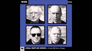 Wire - Read And Burn(14 Sept 2002 Metro, Chicago)