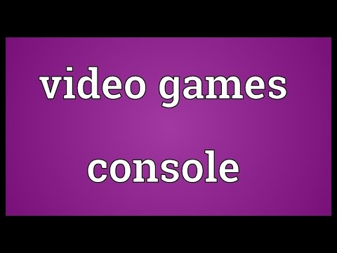 Video games console Meaning