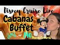 CRUCIAL INFO for CABANAS BUFFET on DISNEY CRUISE LINE