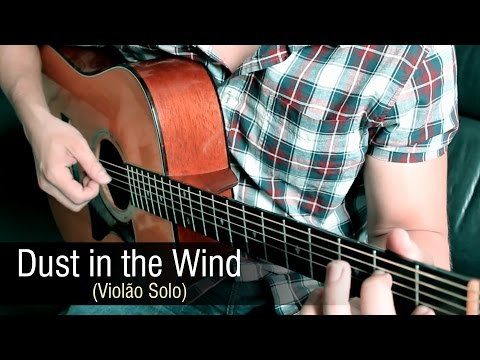 Kansas - Dust in the Wind Violão Solo Fingerstyle by Rafael Alves