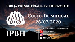 IPBH - Culto Dominical (26/07/2020)