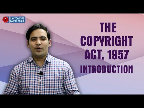 The Copyright Act, 1957 Introduction | With Advocate Sanyog Vyas | Law Lectures in Hindi