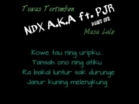 Ndx a.k.a ft. PJR Tewas Tertimbun Masalalu Part #2 Lirik Video