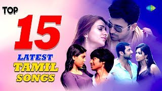 Top 15 Latest Tamil Songs | Yuvan | Vijay Antony | Maragatha Mani | M. Ghibran | HD Audio Jukebox