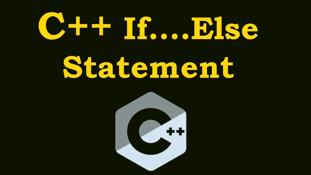 C++ Tutorials - If Else Statement In C++