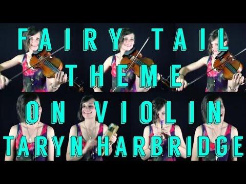 Fairy Tail Theme on Violin - Taryn Harbridge