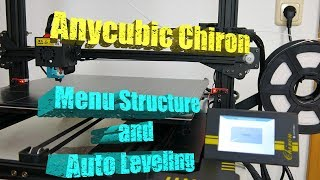 Anycubic Chiron 3D Printer !!Testing the Auto Leveling Function and the Menu Structure  !!
