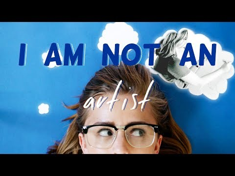 I Am Not an Artist | Hannah Witton
