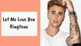 Let Me Love You | Ringtone | Justin Bieber |