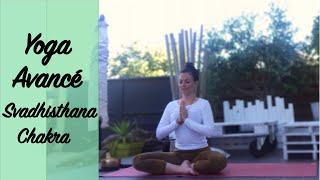 Yoga avancé - Svadhisthana Chakra