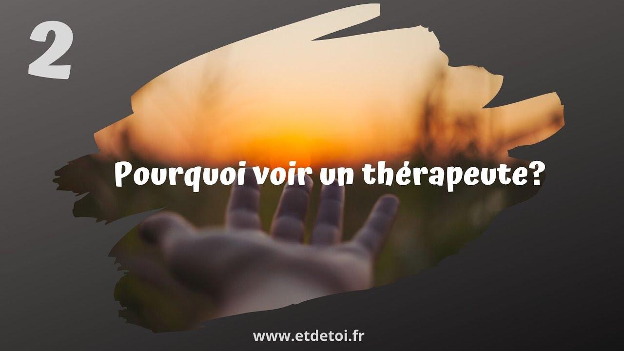 Pourquoi aller voir un thérapeute en relation d'aide?