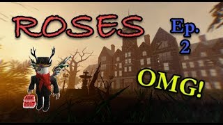 Roblox: Roses -Part 2-
