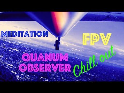 Quanum Observer FPV Smooth Meditation