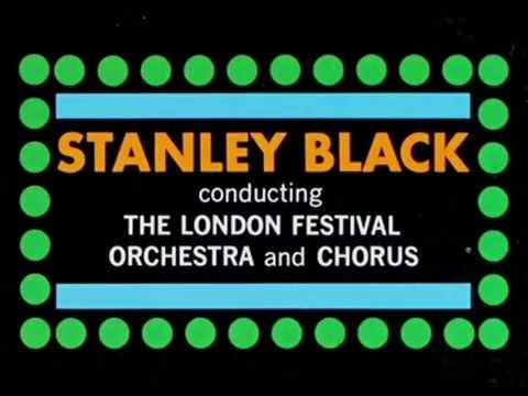 "●{Stanley Black}● ♫♪* From ""There's No Business Like Show Business"" *♫♪ 'Broadway Blockbusters' .wmv"