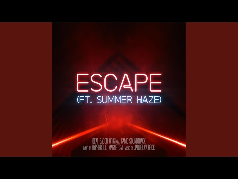 Escape ft Summer Haze Beat Saber Soundtrack Teaser