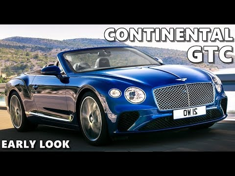 2019 Bentley Continental Gtc Early Look Youtube