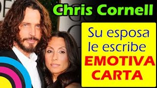ESPOSA de Chris Cornell le DEDICA EMOTIVA carta de DESPEDIDA