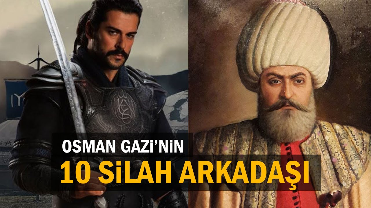 Tarihte Osman Gazi'nin En Sadık 10 Silah Arkadaşı
