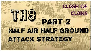 Th9 | part 2 | Half air Half ground attack strategy | clash of clans