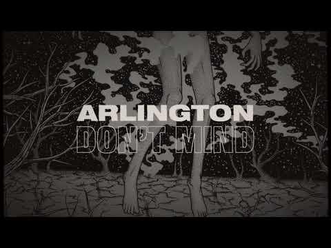 Arlington -  Don't Mind