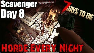 7 Days To Die - Horde Every Night - The Scavenger (Day 8) - The End?
