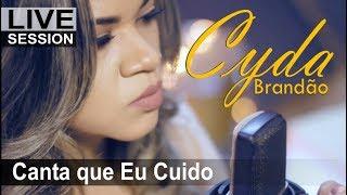 CANTA QUE EU CUIDO da tua casa - Cyda Brandão