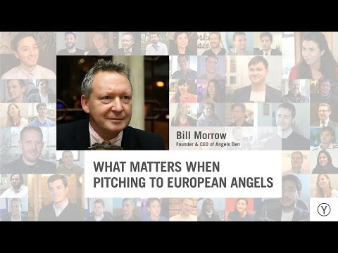 What Matters When Pitching To European Angels | Bill Morrow