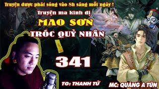 Mao Sơn Tróc Quỷ Nhân [ Tập 341 ] Một Gậy Vào Lục Đạo Luân Hồi - Truyện ma pháp sư- Quàng A Tũn