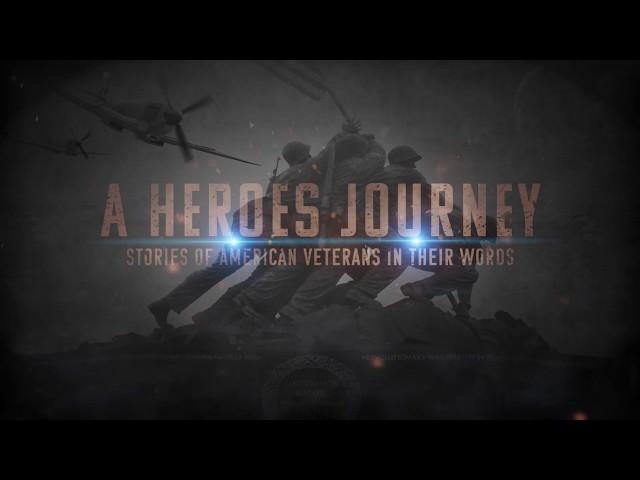 A Heroes Journey- Stories of American Veterans in Their Own Words
