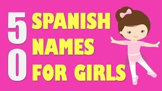 50 Spanish Baby Names for GIRLS & How To Pronounce Them