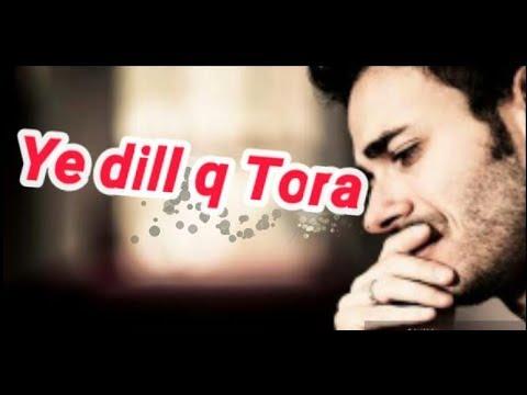 ye-dil-kyu-tora-  -heart-touching-video-song-2018-  