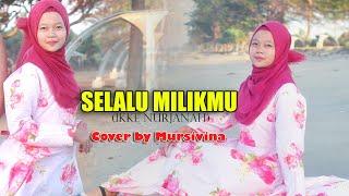 Selalu Milikmu (Ikke Nurjanah) COVER by Mursivina Gadis Pantai Swarangan