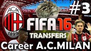 FIFA 16 | КАРЬЕРА ЗА МИЛАН # 3 | Трансферы(, 2015-12-15T13:00:01.000Z)