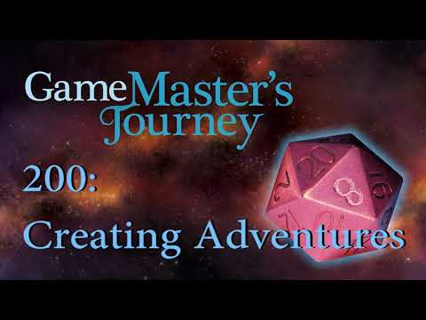 Game Master's Journey 200: Creating Adventures