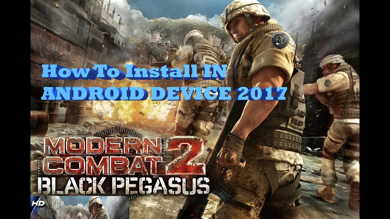 🎮How To Install Modern Combat 2: Black Pegasus OFFLINE apk + data android  Devices 2017🎮
