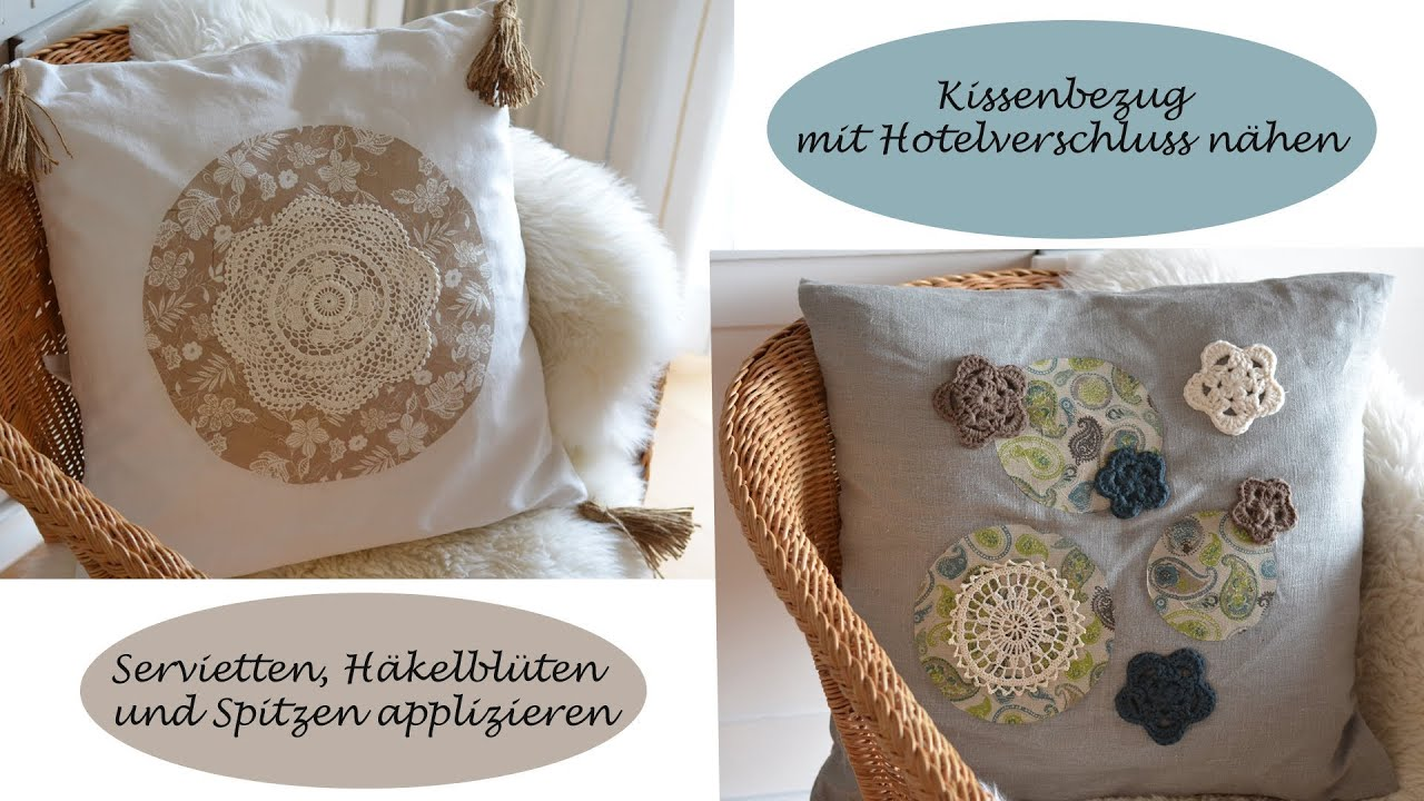 diy kissenbezug mit hotelverschlu n hen mit serviettentechnik gestalten youtube. Black Bedroom Furniture Sets. Home Design Ideas
