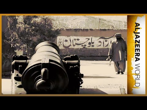 Balochistan: Pakistan's other war - Al Jazeera World