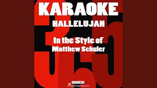 Hallelujah (In the Style of Matthew Schuler) (Karaoke Instrumental Version)