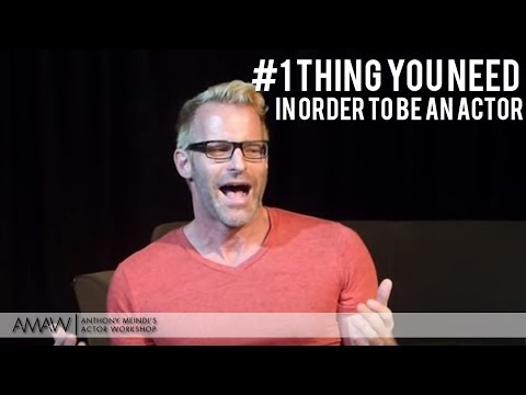 """""""The #1 Thing You Need In Order To Be An Actor"""" - New York/Los Angeles/Sydney -- Anthony Meindl"""