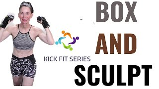 30 MINUTE WORKOUT | BOX & SCULPT | KICKBOXING WORKOUT | AT HOME WORKOUT | WEIGHT LOSS WORKOUT