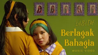 Idgitaf - Berlagak Bahagia (Official Music Video)