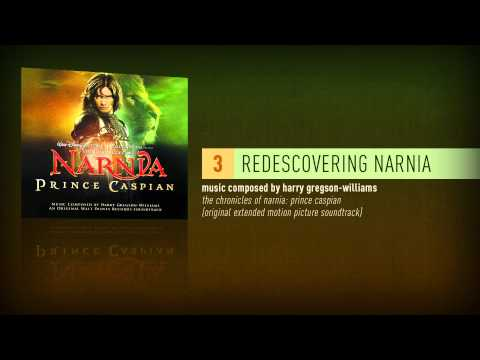 Rediscovering Narnia (Prince Caspian Extended Soundtrack)